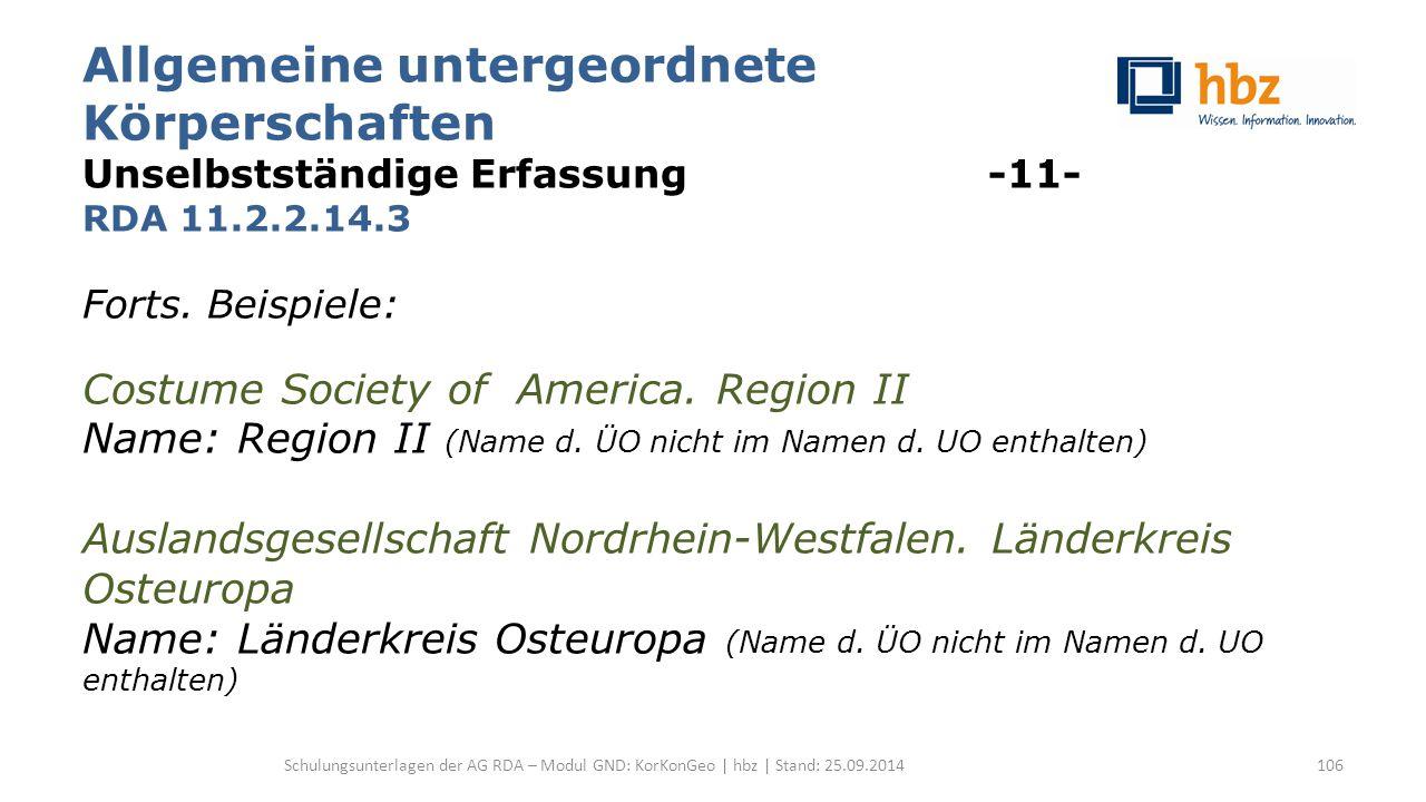 Allgemeine untergeordnete Körperschaften Unselbstständige Erfassung -11- RDA 11.2.2.14.3 Forts.