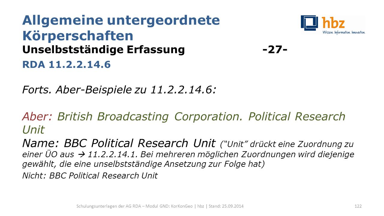 Allgemeine untergeordnete Körperschaften Unselbstständige Erfassung -27- RDA 11.2.2.14.6 Forts.