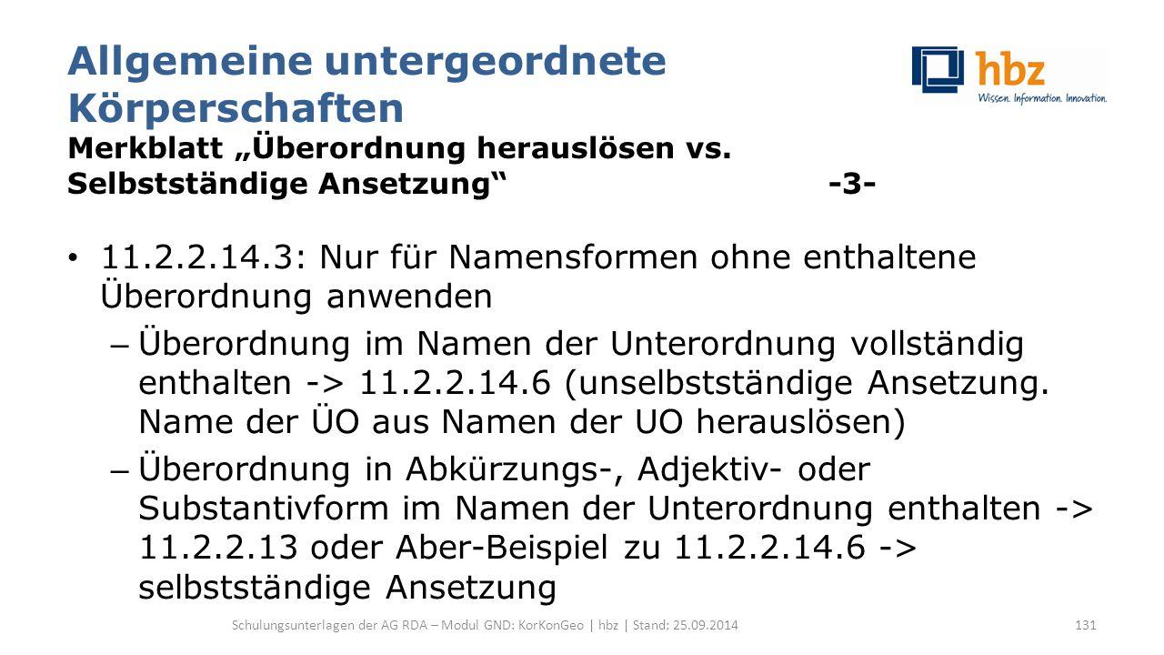 """Allgemeine untergeordnete Körperschaften Merkblatt """"Überordnung herauslösen vs. Selbstständige Ansetzung"""" -3- 11.2.2.14.3: Nur für Namensformen ohne e"""