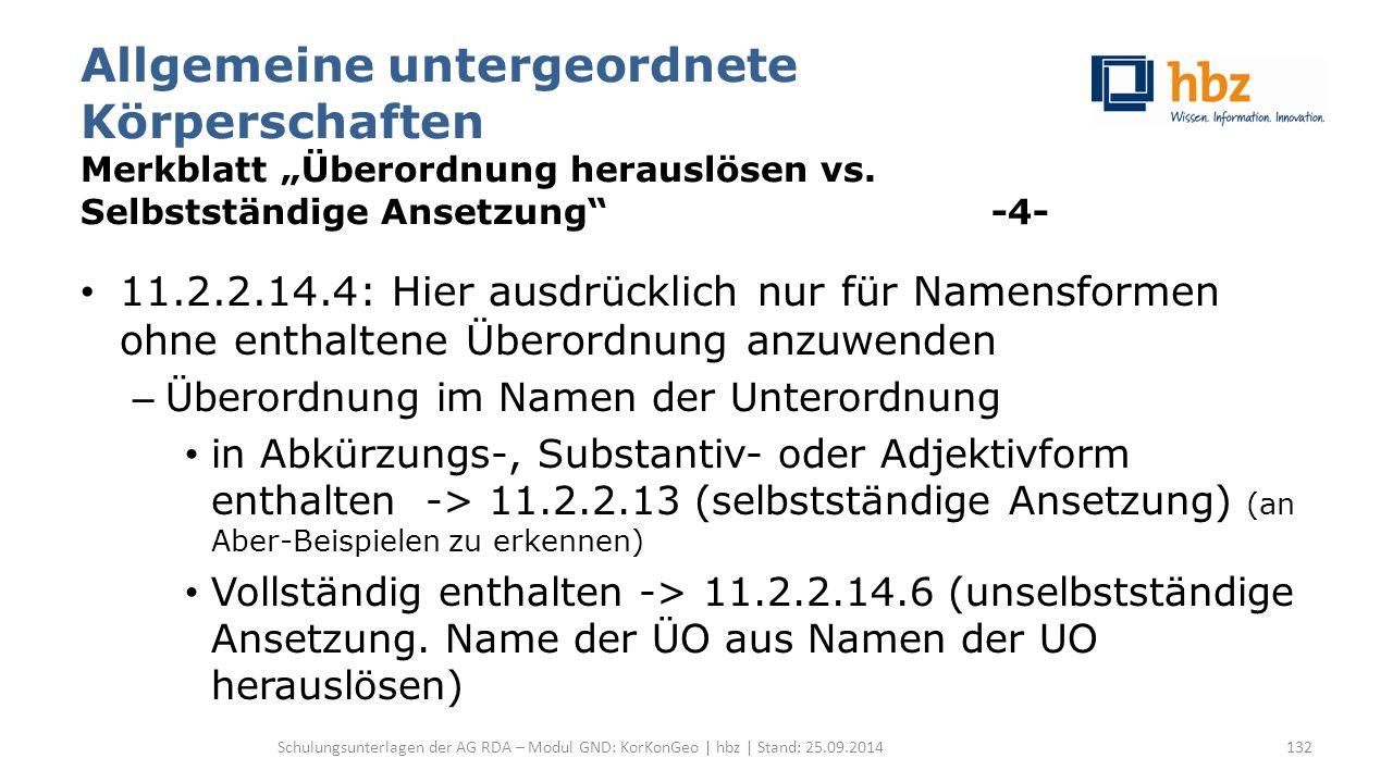 """Allgemeine untergeordnete Körperschaften Merkblatt """"Überordnung herauslösen vs. Selbstständige Ansetzung"""" -4- 11.2.2.14.4: Hier ausdrücklich nur für N"""