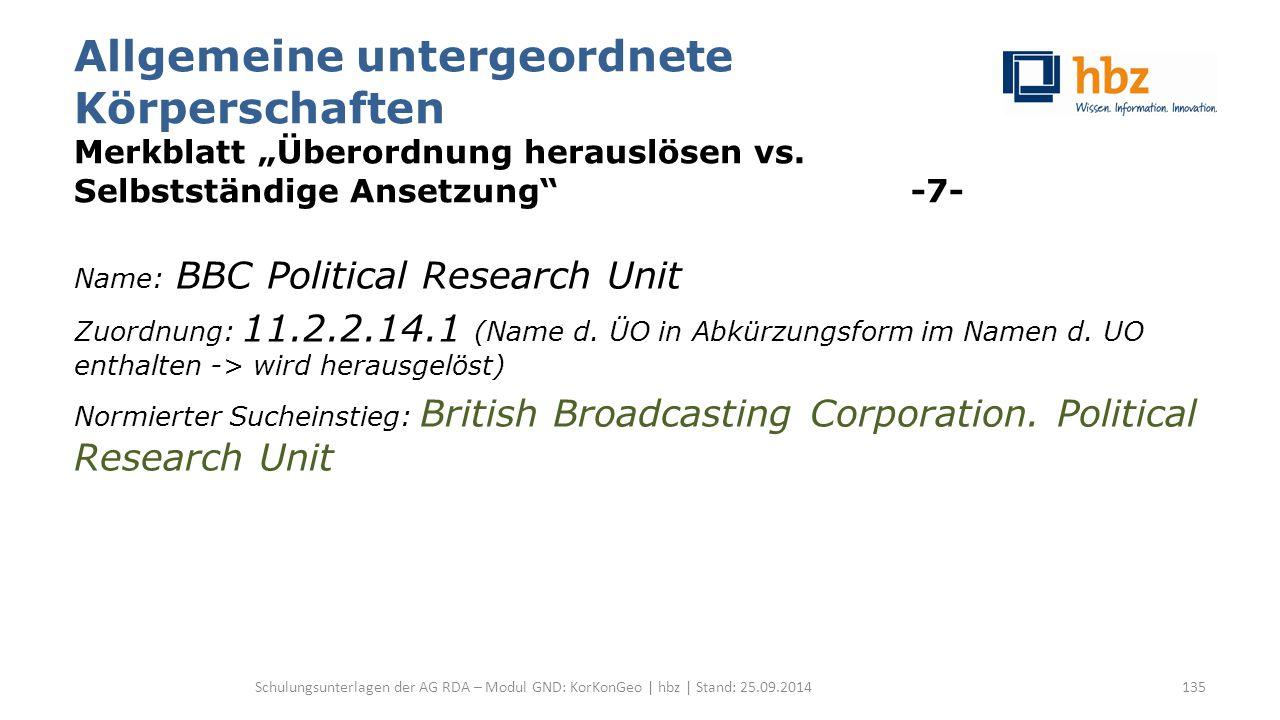 """Allgemeine untergeordnete Körperschaften Merkblatt """"Überordnung herauslösen vs. Selbstständige Ansetzung"""" -7- Name: BBC Political Research Unit Zuordn"""