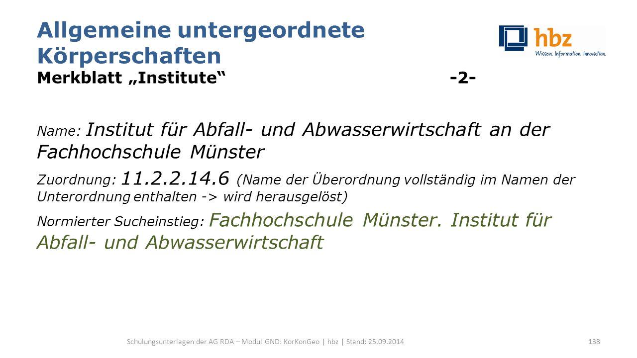 """Allgemeine untergeordnete Körperschaften Merkblatt """"Institute"""" -2- Name: Institut für Abfall- und Abwasserwirtschaft an der Fachhochschule Münster Zuo"""
