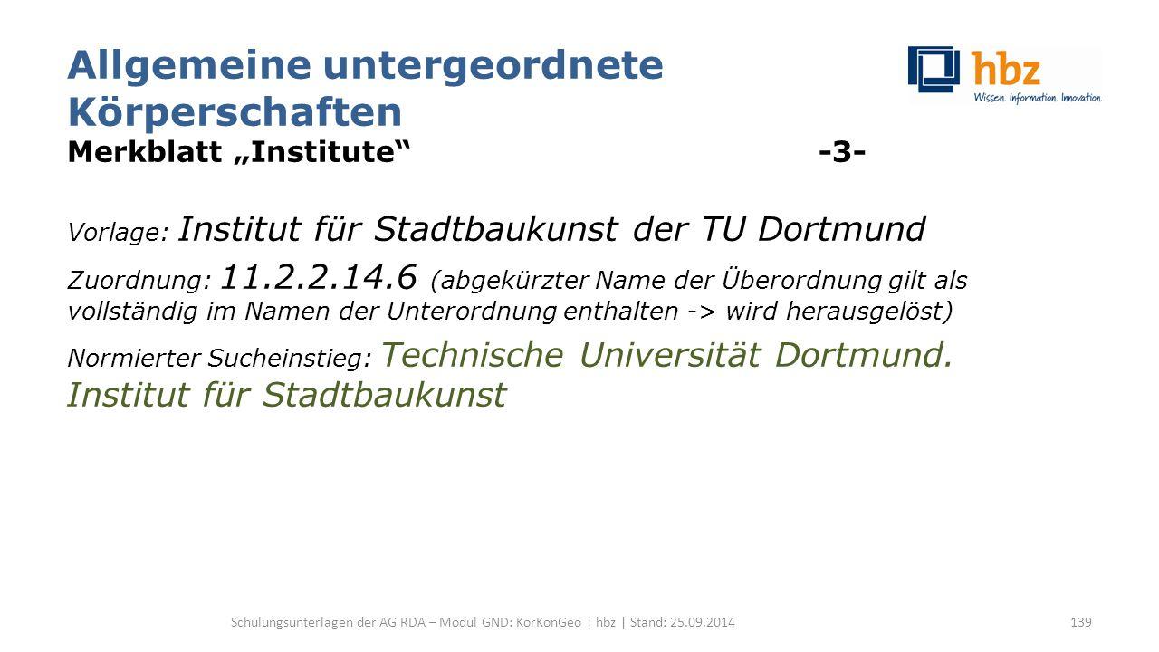 """Allgemeine untergeordnete Körperschaften Merkblatt """"Institute"""" -3- Vorlage: Institut für Stadtbaukunst der TU Dortmund Zuordnung: 11.2.2.14.6 (abgekür"""
