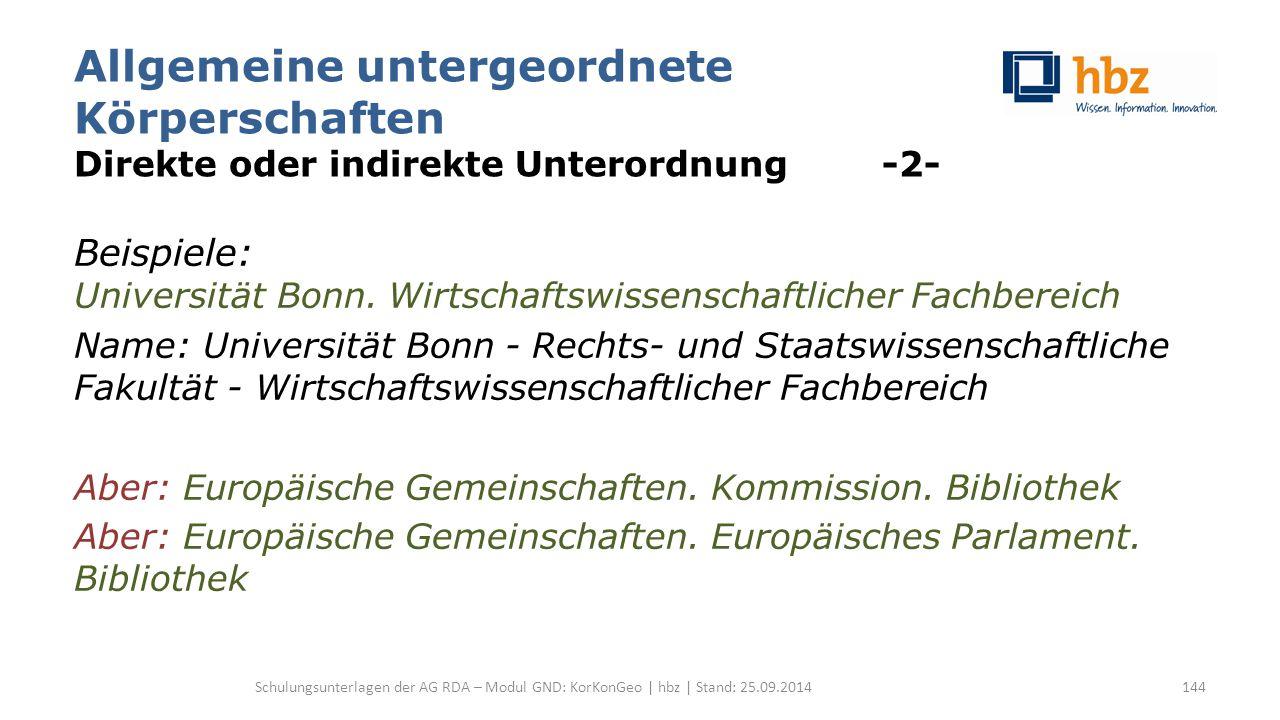 Allgemeine untergeordnete Körperschaften Direkte oder indirekte Unterordnung -2- Beispiele: Universität Bonn. Wirtschaftswissenschaftlicher Fachbereic