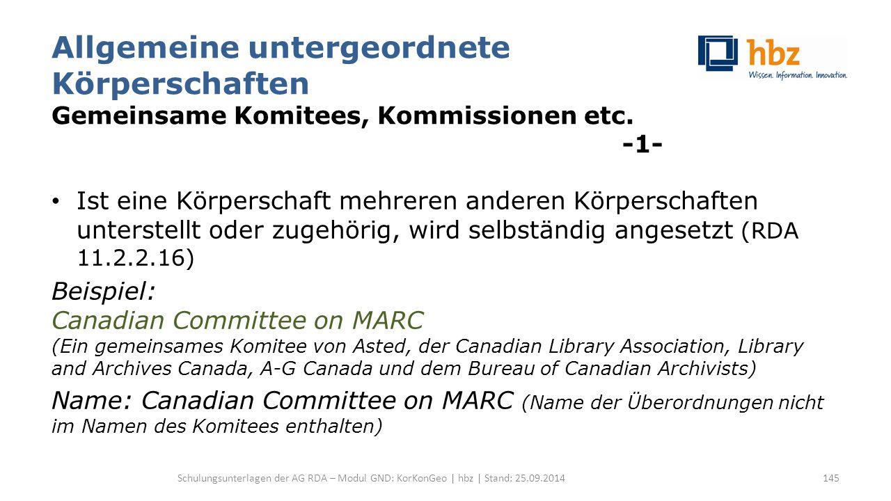 Allgemeine untergeordnete Körperschaften Gemeinsame Komitees, Kommissionen etc. -1- Ist eine Körperschaft mehreren anderen Körperschaften unterstellt