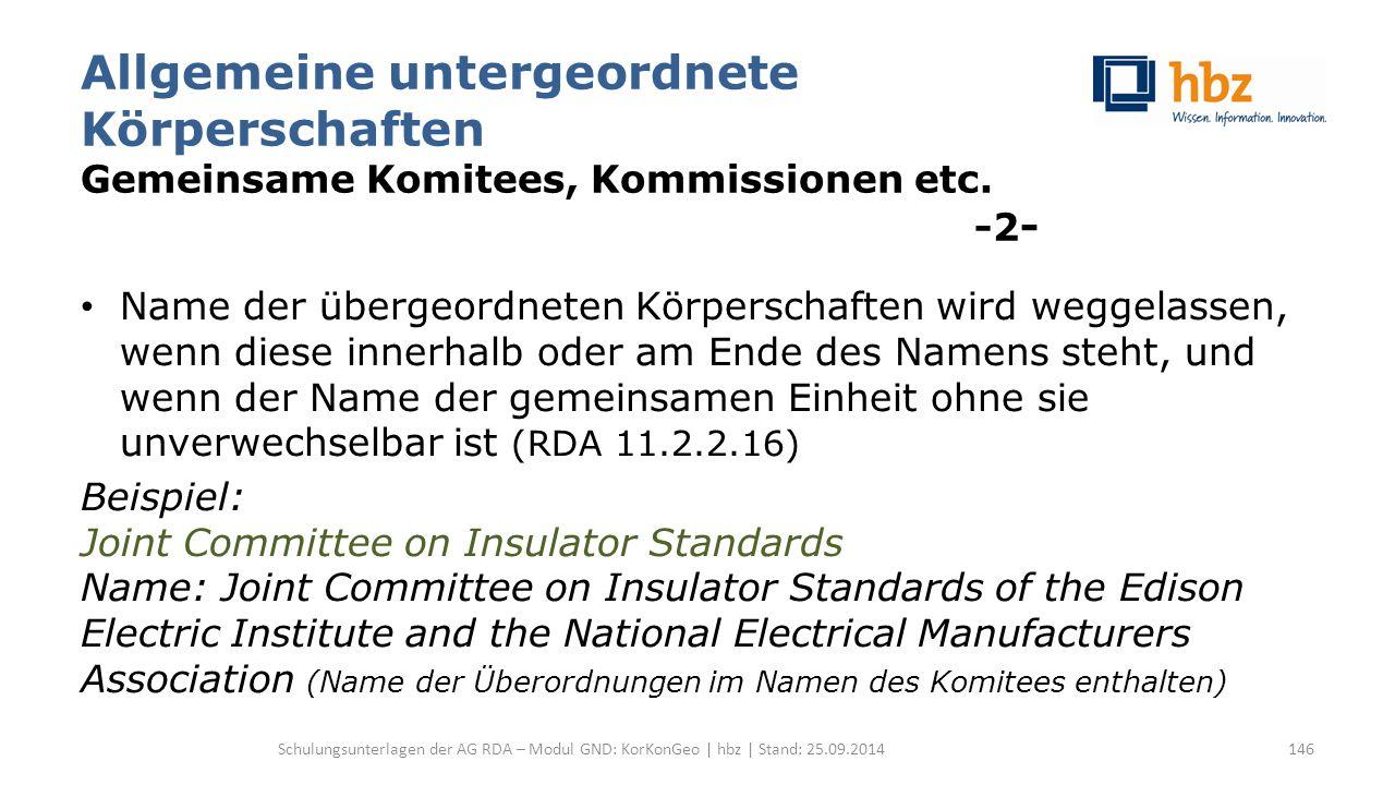 Allgemeine untergeordnete Körperschaften Gemeinsame Komitees, Kommissionen etc. -2 - Name der übergeordneten Körperschaften wird weggelassen, wenn die