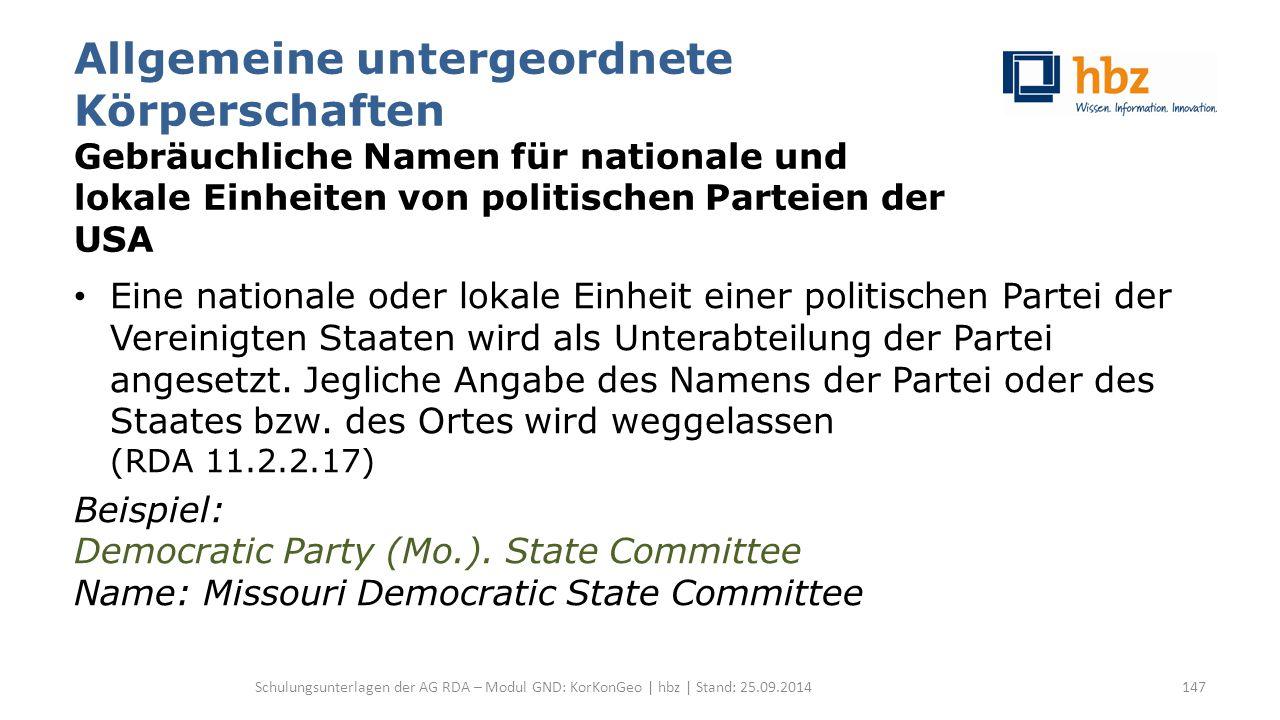 Allgemeine untergeordnete Körperschaften Gebräuchliche Namen für nationale und lokale Einheiten von politischen Parteien der USA Eine nationale oder l