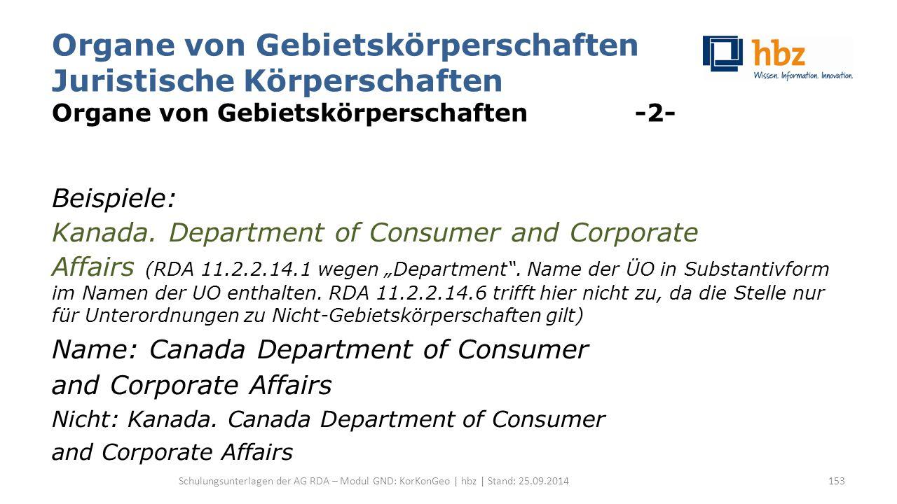 Organe von Gebietskörperschaften Juristische Körperschaften Organe von Gebietskörperschaften -2- Beispiele: Kanada. Department of Consumer and Corpora