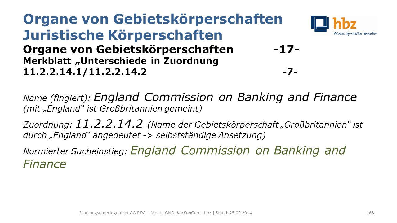 """Organe von Gebietskörperschaften Juristische Körperschaften Organe von Gebietskörperschaften -17- Merkblatt """"Unterschiede in Zuordnung 11.2.2.14.1/11."""