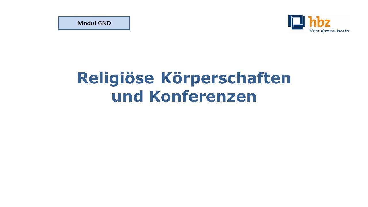 Religiöse Körperschaften und Konferenzen Modul GND