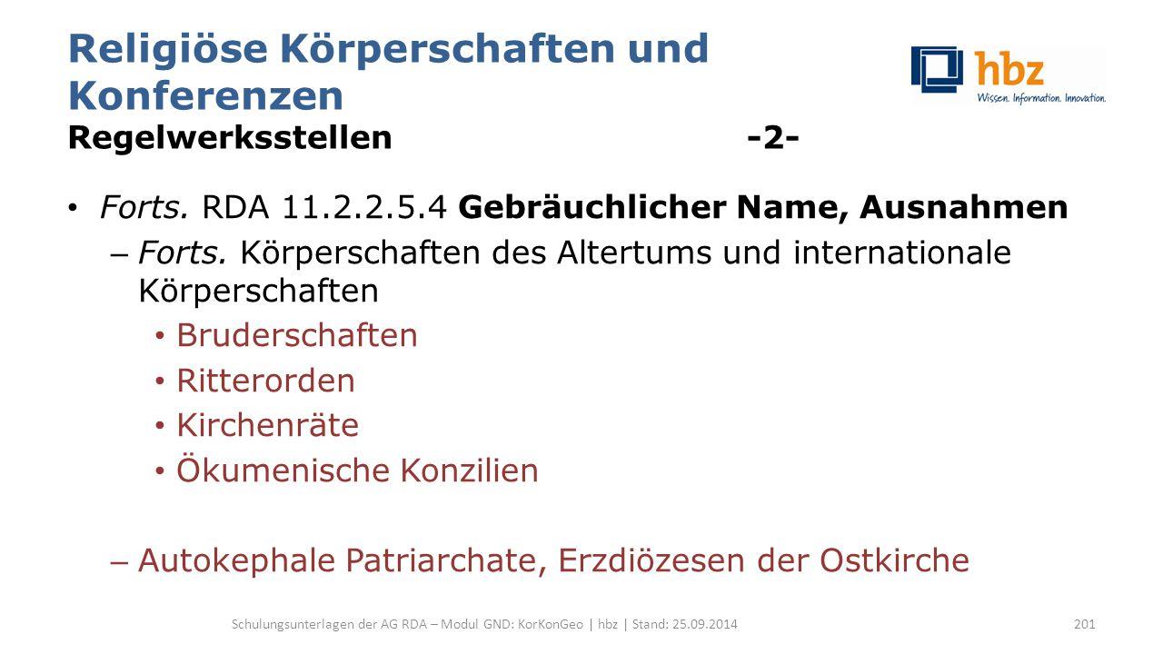 Religiöse Körperschaften und Konferenzen Regelwerksstellen -2- Forts.