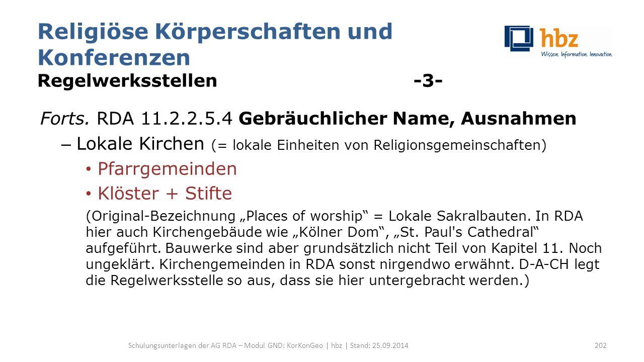 Religiöse Körperschaften und Konferenzen Regelwerksstellen -3- Forts. RDA 11.2.2.5.4 Gebräuchlicher Name, Ausnahmen – Lokale Kirchen (= lokale Einheit