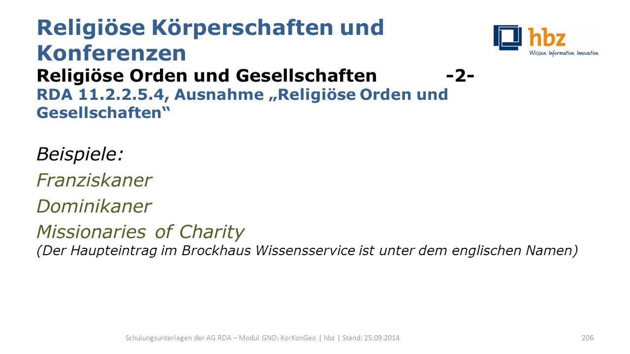 """Religiöse Körperschaften und Konferenzen Religiöse Orden und Gesellschaften -2- RDA 11.2.2.5.4, Ausnahme """"Religiöse Orden und Gesellschaften"""" Beispiel"""