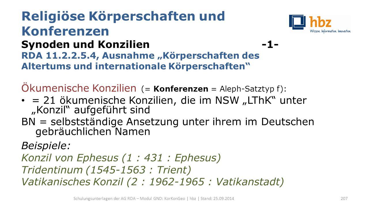 """Religiöse Körperschaften und Konferenzen Synoden und Konzilien -1- RDA 11.2.2.5.4, Ausnahme """"Körperschaften des Altertums und internationale Körpersch"""