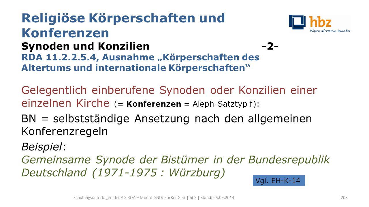 """Religiöse Körperschaften und Konferenzen Synoden und Konzilien -2- RDA 11.2.2.5.4, Ausnahme """"Körperschaften des Altertums und internationale Körpersch"""