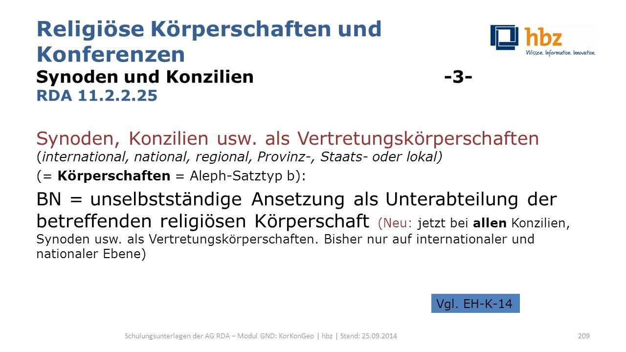 Religiöse Körperschaften und Konferenzen Synoden und Konzilien -3- RDA 11.2.2.25 Synoden, Konzilien usw.