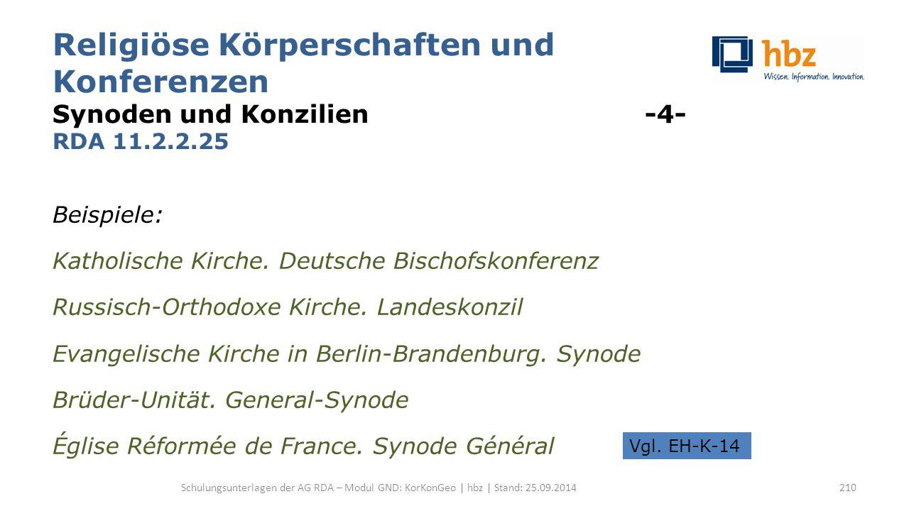 Religiöse Körperschaften und Konferenzen Synoden und Konzilien -4- RDA 11.2.2.25 Beispiele: Katholische Kirche.