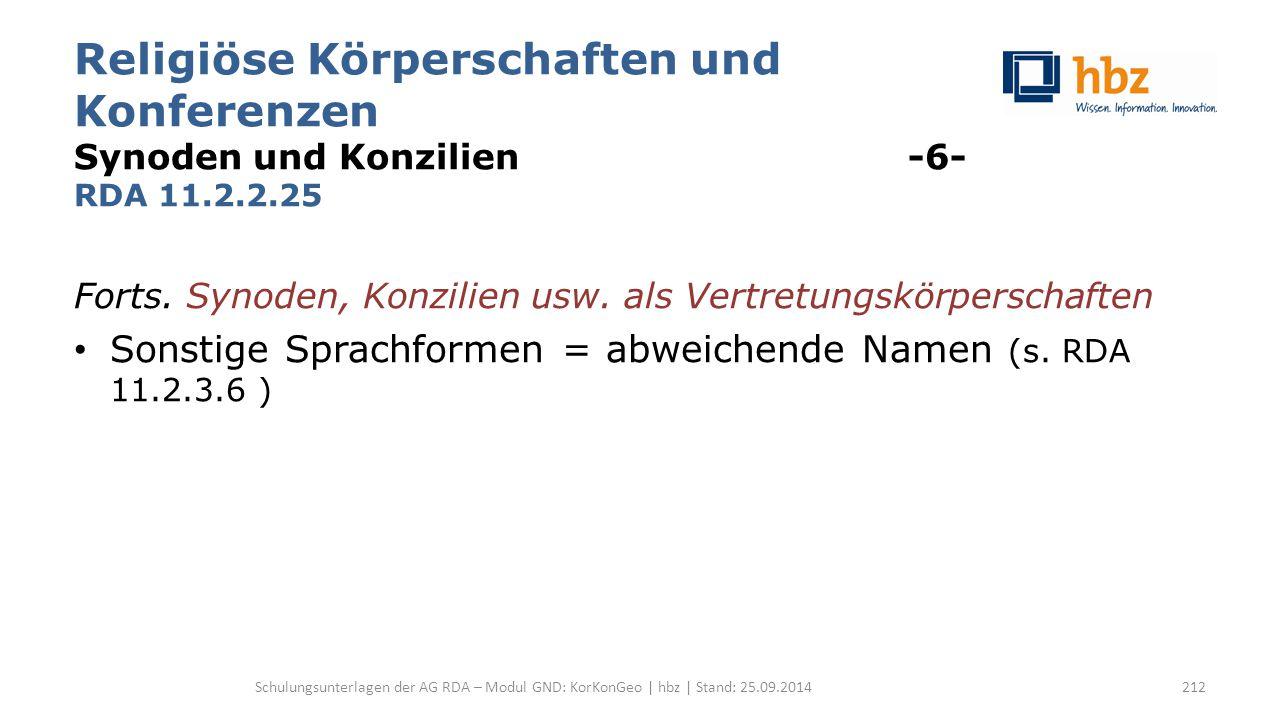 Religiöse Körperschaften und Konferenzen Synoden und Konzilien -6- RDA 11.2.2.25 Forts.