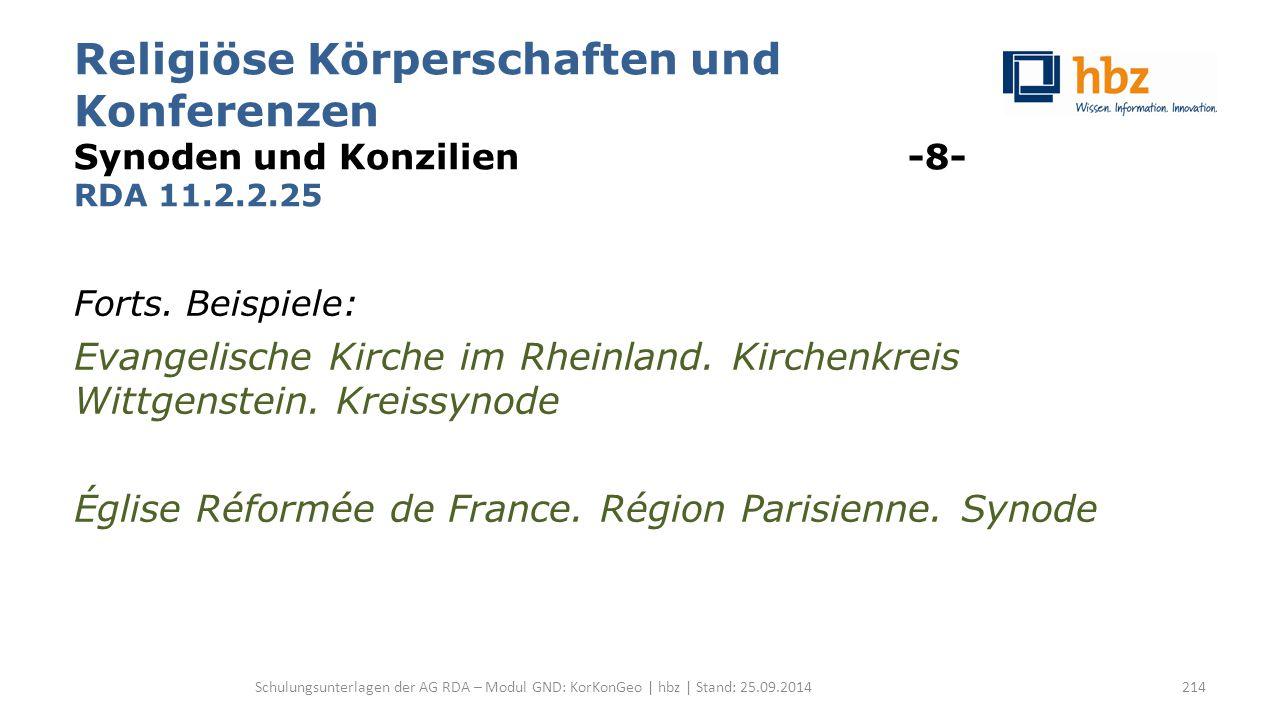 Religiöse Körperschaften und Konferenzen Synoden und Konzilien -8- RDA 11.2.2.25 Forts.