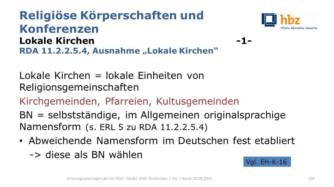 """Religiöse Körperschaften und Konferenzen Lokale Kirchen -1- RDA 11.2.2.5.4, Ausnahme """"Lokale Kirchen"""" Lokale Kirchen = lokale Einheiten von Religionsg"""