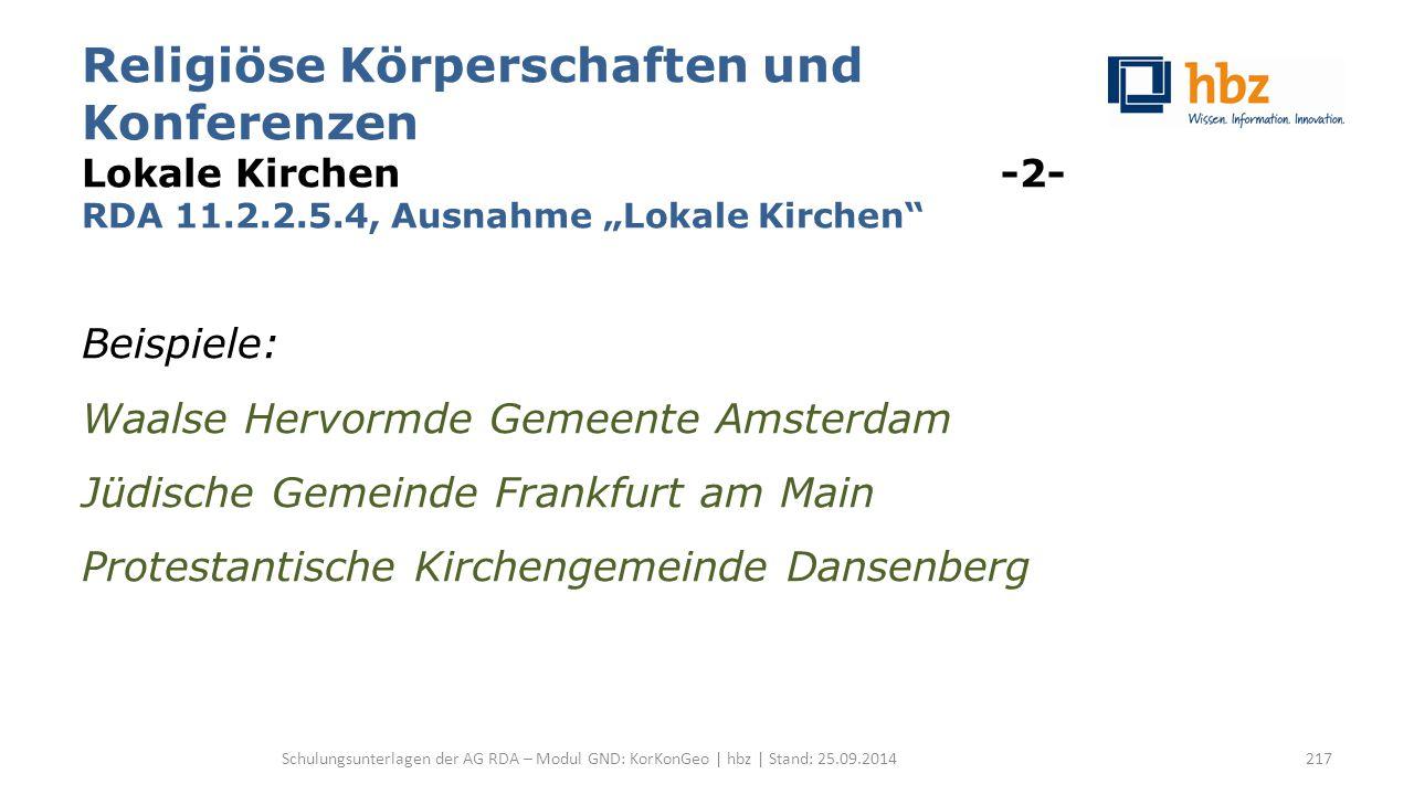 """Religiöse Körperschaften und Konferenzen Lokale Kirchen -2- RDA 11.2.2.5.4, Ausnahme """"Lokale Kirchen"""" Beispiele: Waalse Hervormde Gemeente Amsterdam J"""