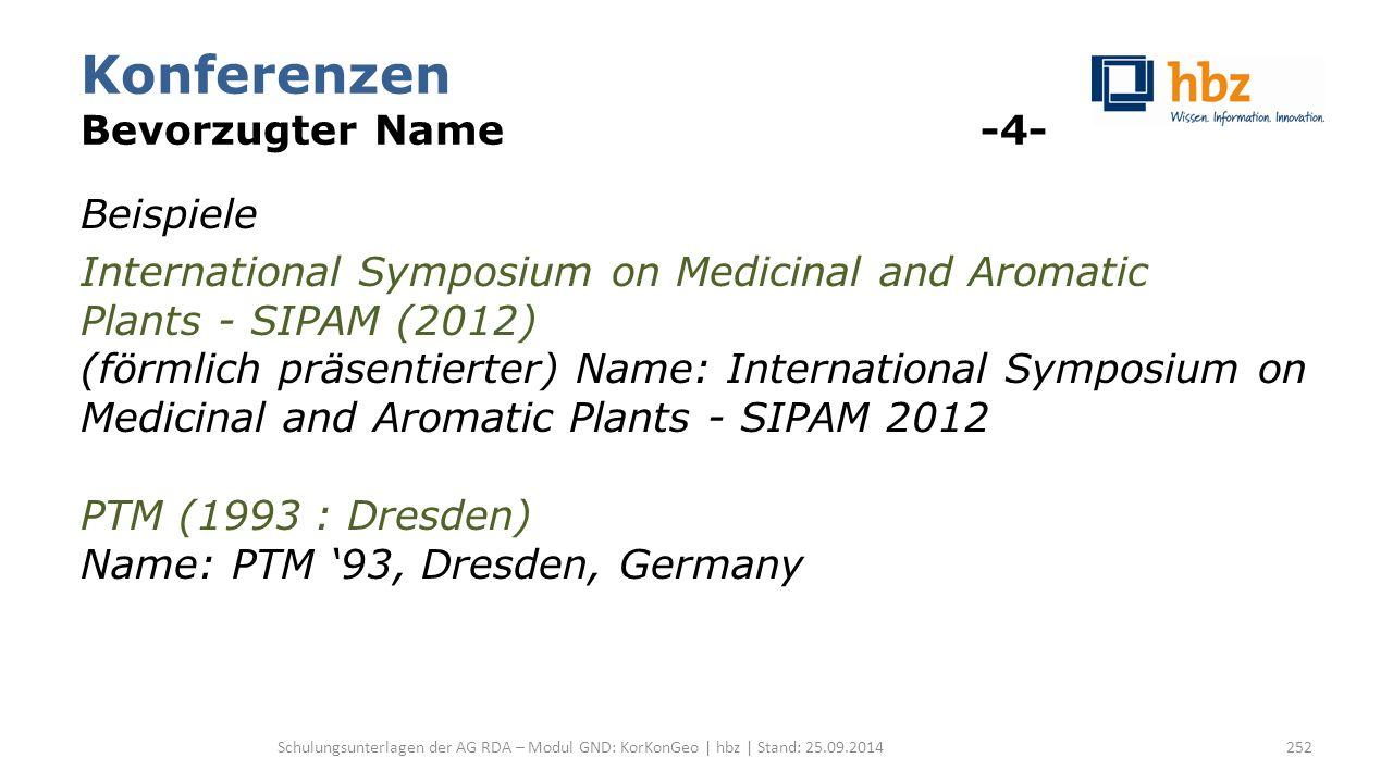 Konferenzen Bevorzugter Name -4- Beispiele International Symposium on Medicinal and Aromatic Plants - SIPAM (2012) (förmlich präsentierter) Name: Inte