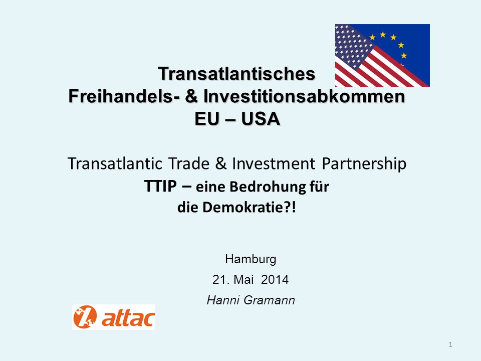 Transatlantisches Freihandels- & Investitionsabkommen EU – USA Transatlantisches Freihandels- & Investitionsabkommen EU – USA Transatlantic Trade & In