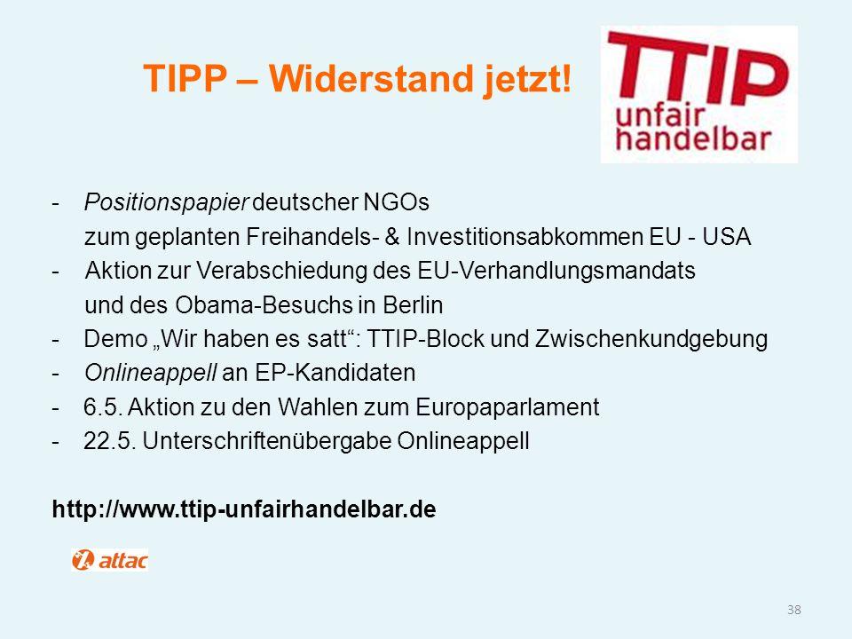 TIPP – Widerstand jetzt! -Positionspapier deutscher NGOs zum geplanten Freihandels- & Investitionsabkommen EU - USA - Aktion zur Verabschiedung des EU