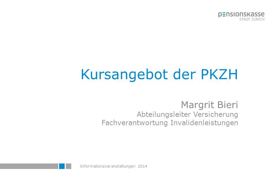 Informationsveranstaltungen 201475 Kursangebot der PKZH - 2015