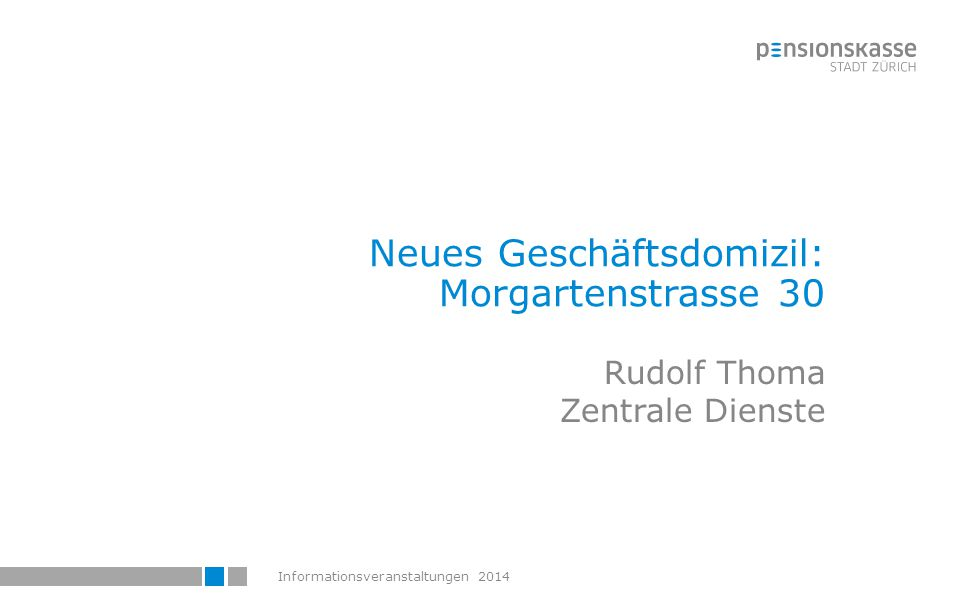 Informationsveranstaltungen 2014 Morgartenstrasse 30 gleich beim Hallwylplatz Quelle: Züri-Tipp vom 29.8.13