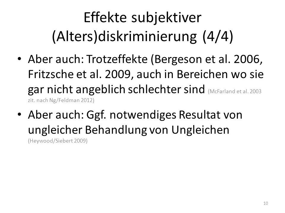 Effekte subjektiver (Alters)diskriminierung (4/4) Aber auch: Trotzeffekte (Bergeson et al. 2006, Fritzsche et al. 2009, auch in Bereichen wo sie gar n