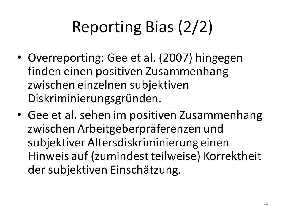 Reporting Bias (2/2) Overreporting: Gee et al. (2007) hingegen finden einen positiven Zusammenhang zwischen einzelnen subjektiven Diskriminierungsgrün