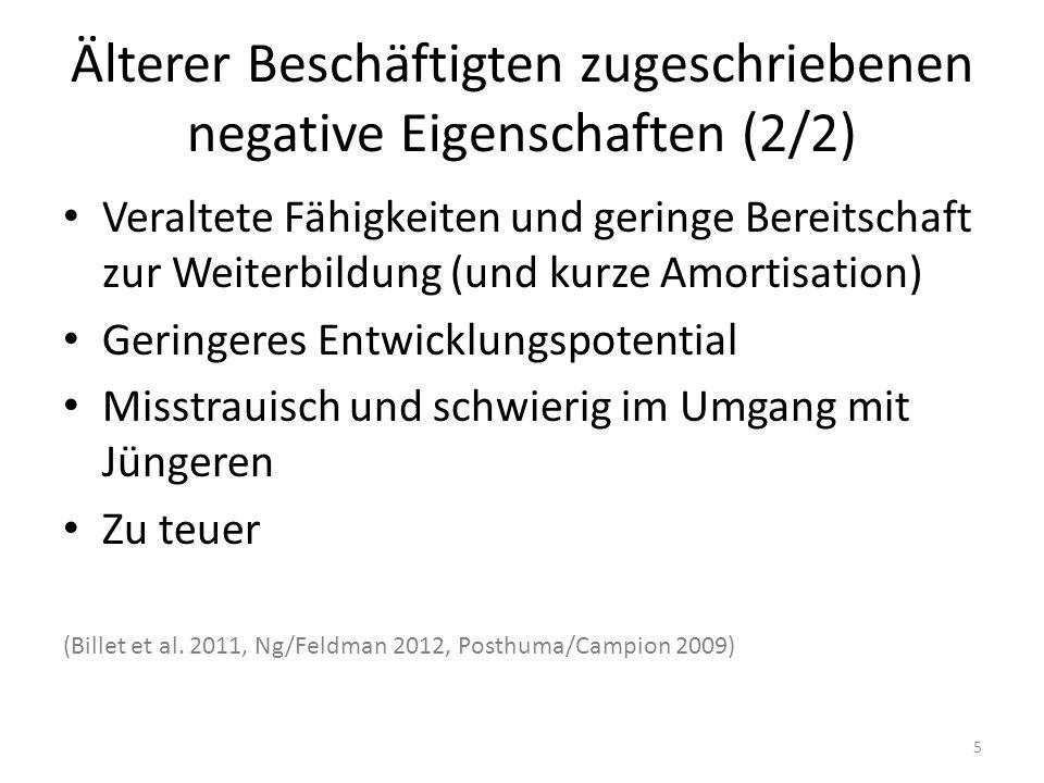 Älterer Beschäftigten zugeschriebenen negative Eigenschaften (2/2) Veraltete Fähigkeiten und geringe Bereitschaft zur Weiterbildung (und kurze Amortis