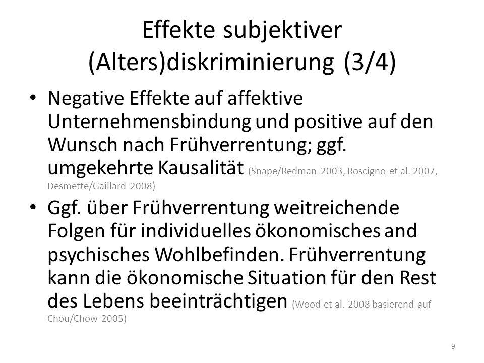 Effekte subjektiver (Alters)diskriminierung (3/4) Negative Effekte auf affektive Unternehmensbindung und positive auf den Wunsch nach Frühverrentung;
