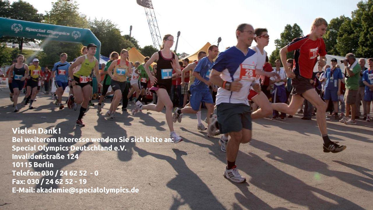 Vielen Dank ! Bei weiterem Interesse wenden Sie sich bitte an: Special Olympics Deutschland e.V. Invalidenstraße 124 10115 Berlin Telefon: 030 / 24 62