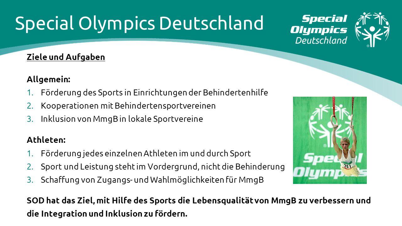 Special Olympics Deutschland Ziele und Aufgaben Allgemein: 1. Förderung des Sports in Einrichtungen der Behindertenhilfe 2. Kooperationen mit Behinder