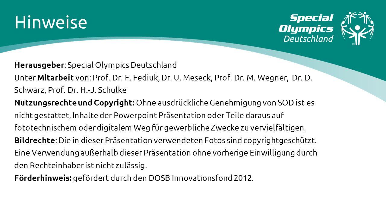 Hinweise Herausgeber: Special Olympics Deutschland Unter Mitarbeit von: Prof. Dr. F. Fediuk, Dr. U. Meseck, Prof. Dr. M. Wegner, Dr. D. Schwarz, Prof.