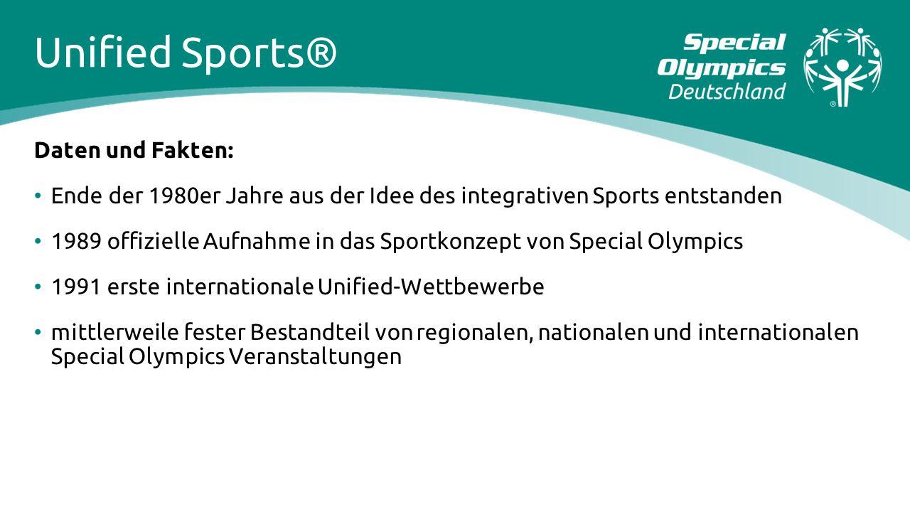 Unified Sports® Daten und Fakten: Ende der 1980er Jahre aus der Idee des integrativen Sports entstanden 1989 offizielle Aufnahme in das Sportkonzept v