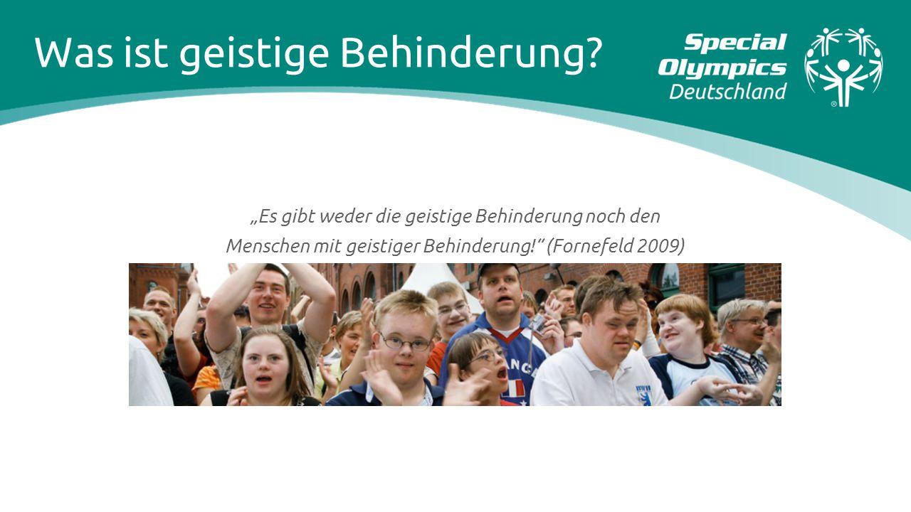 """""""Es gibt weder die geistige Behinderung noch den Menschen mit geistiger Behinderung!"""" (Fornefeld 2009) Was ist geistige Behinderung?"""