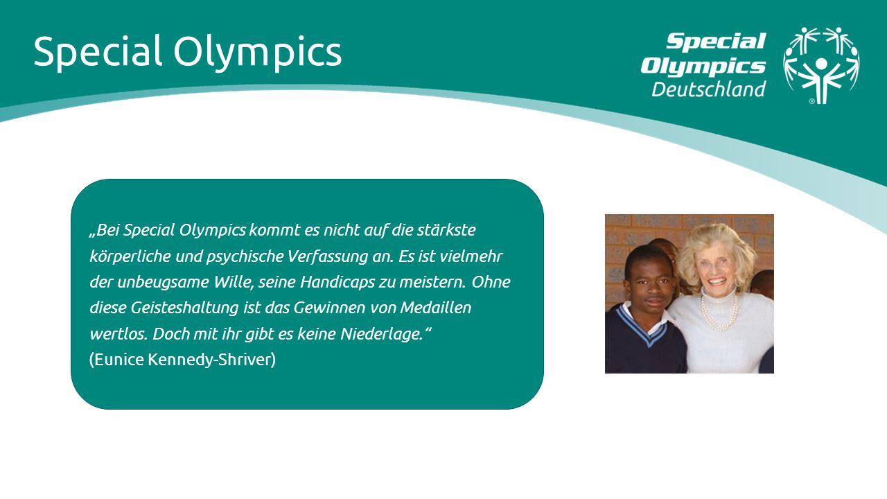 """Special Olympics """"Bei Special Olympics kommt es nicht auf die stärkste körperliche und psychische Verfassung an. Es ist vielmehr der unbeugsame Wille,"""
