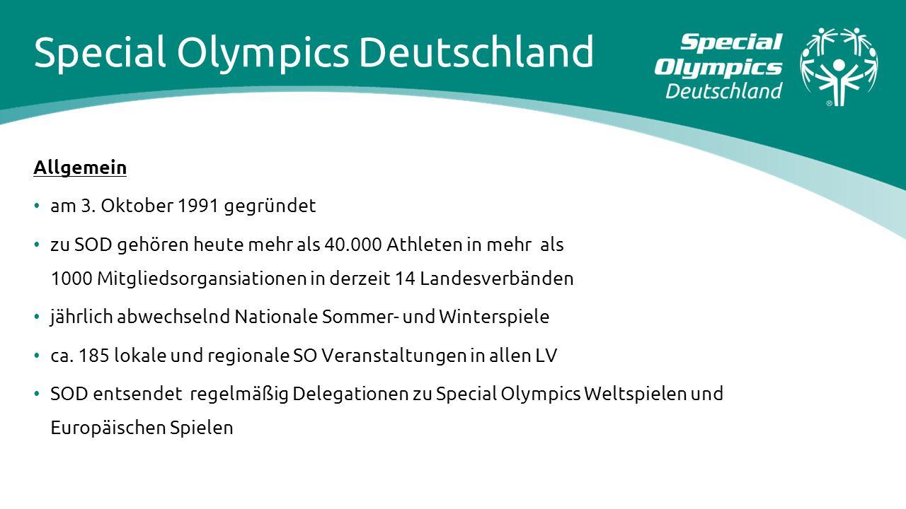 Special Olympics Deutschland Allgemein am 3. Oktober 1991 gegründet zu SOD gehören heute mehr als 40.000 Athleten in mehr als 1000 Mitgliedsorgansiati