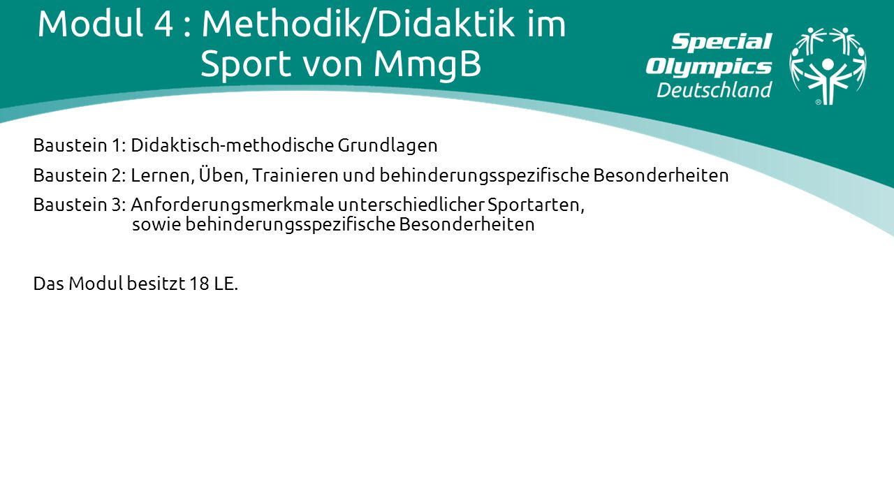 Modul 4 : Methodik/Didaktik im Sport von MmgB Baustein 1: Didaktisch-methodische Grundlagen Baustein 2: Lernen, Üben, Trainieren und behinderungsspezi