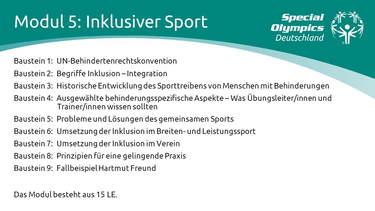 Modul 5: Inklusiver Sport Baustein 1: UN-Behindertenrechtskonvention Baustein 2: Begriffe Inklusion – Integration Baustein 3: Historische Entwicklung