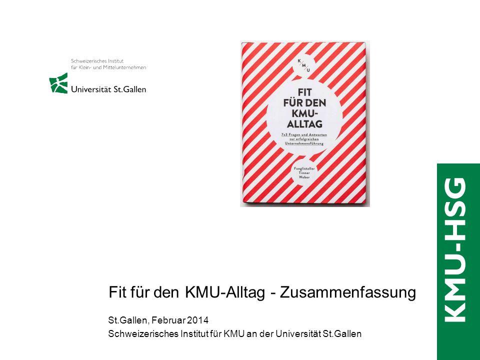 Fit für den KMU-Alltag - Zusammenfassung St.Gallen, Februar 2014 Schweizerisches Institut für KMU an der Universität St.Gallen