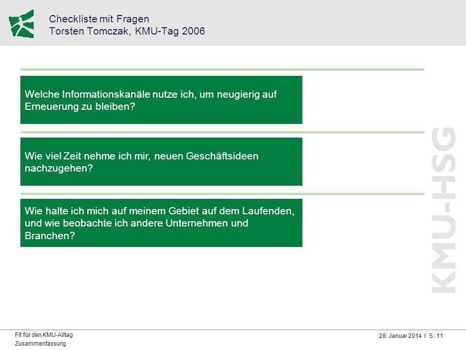 28. Januar 2014 I S. 11 Fit für den KMU-Alltag Zusammenfassung Checkliste mit Fragen Torsten Tomczak, KMU-Tag 2006 Welche Informationskanäle nutze ich