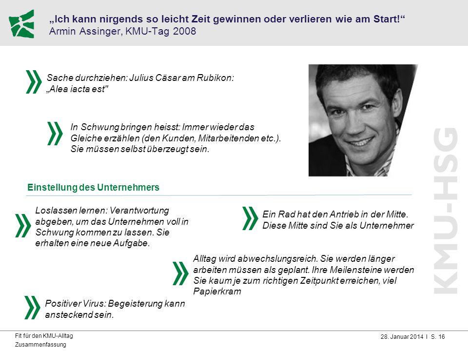 """28. Januar 2014 I S. 16 Fit für den KMU-Alltag Zusammenfassung """"Ich kann nirgends so leicht Zeit gewinnen oder verlieren wie am Start!"""" Armin Assinger"""