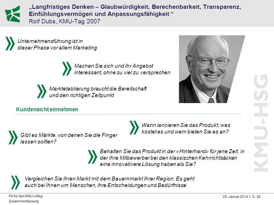 """28. Januar 2014 I S. 26 Fit für den KMU-Alltag Zusammenfassung """"Langfristiges Denken – Glaubwürdigkeit, Berechenbarkeit, Transparenz, Einfühlungsvermö"""