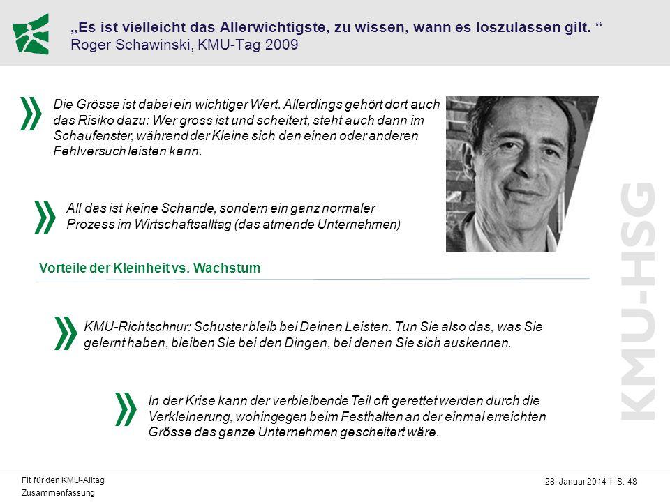 """28. Januar 2014 I S. 48 Fit für den KMU-Alltag Zusammenfassung """"Es ist vielleicht das Allerwichtigste, zu wissen, wann es loszulassen gilt. """" Roger Sc"""