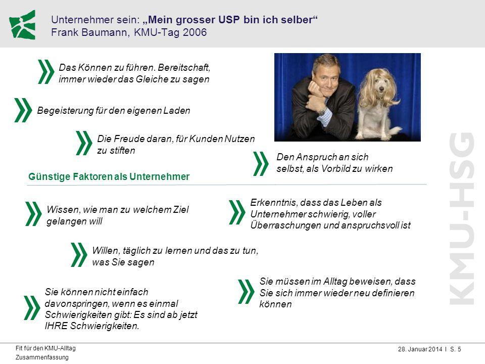 """28. Januar 2014 I S. 5 Fit für den KMU-Alltag Zusammenfassung Unternehmer sein: """"Mein grosser USP bin ich selber"""" Frank Baumann, KMU-Tag 2006 Das Könn"""