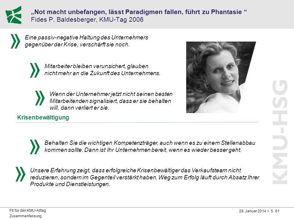 """28. Januar 2014 I S. 61 Fit für den KMU-Alltag Zusammenfassung """"Not macht unbefangen, lässt Paradigmen fallen, führt zu Phantasie """" Fides P. Baldesber"""